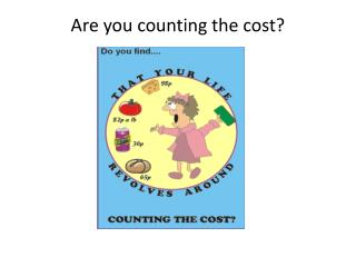 Are you counting the cost?