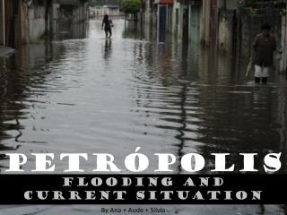 Flooding  and  Current SITUATION