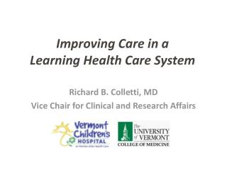 Improving  Care in a  Learning  Health Care System