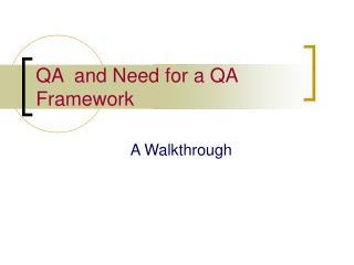 QA  and Need for a QA Framework