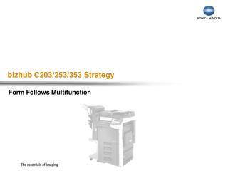 bizhub C203/253/353 Strategy
