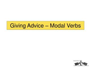 Giving Advice � Modal Verbs