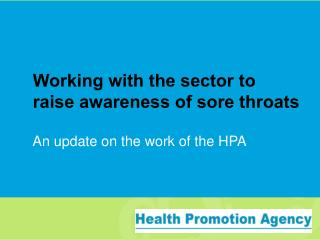 Working with the sector to raise awareness of sore throats