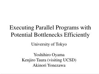 Executing Parallel Programs with Potential Bottlenecks Efficiently