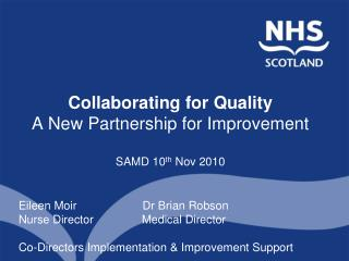 Collaborating for Quality  A New Partnership for Improvement SAMD 10 th  Nov 2010