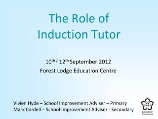 The Role of  Induction Tutor