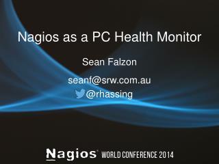 Nagios  as a PC Health Monitor