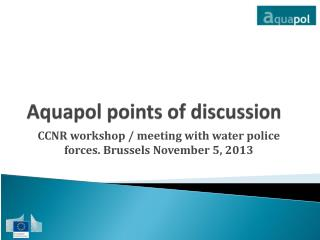 Aquapol  points of discussion