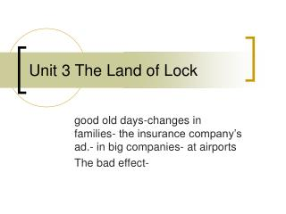 Unit 3 The Land of Lock
