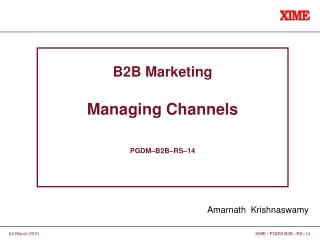 B2B Marketing Managing Channels PGDM–B2B–RS–14