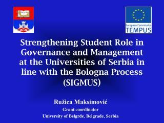 Ružica Maksimović Grant coordinator University of Belgrde, Belgrade, Serbia
