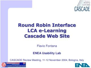 Round Robin Interface LCA e-Learning Cascade Web Site Flavio Fontana ENEA Usability Lab
