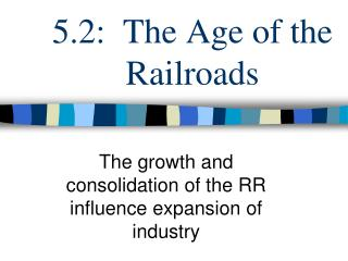 5.2:  The Age of the Railroads