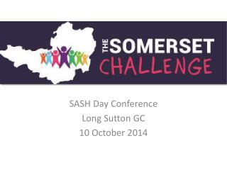SASH Day Conference  Long Sutton GC 10 October 2014