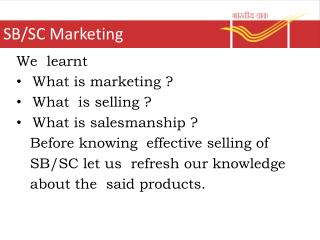 We  learnt What is marketing ? What  is selling ? What is salesmanship ?