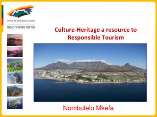 Culture-Heritage a resource to Responsible Tourism