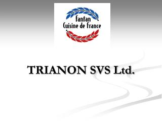 TRIANON SVS Ltd.