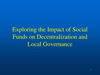 Exploring the Impact of Social Funds on Decentralization and Local Governance