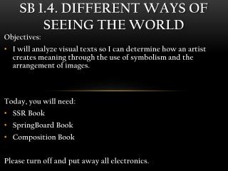 SB 1.4. Different ways of seeing the world