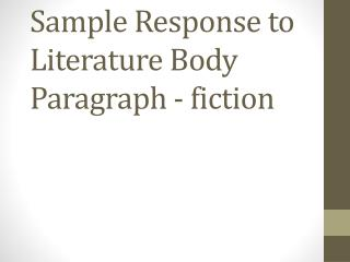 Sample  Response to Literature Body  P aragraph - fiction