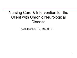 Nursing Care & Intervention for the Client with Chronic Neurological Disease