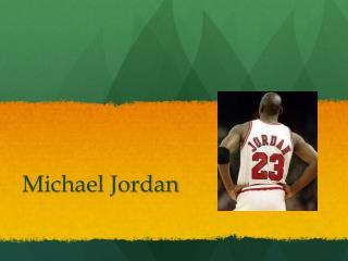 Michael  J ordan