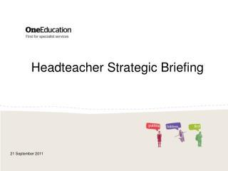 Headteacher Strategic Briefing