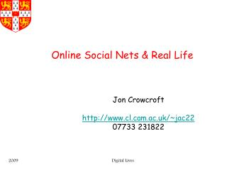 Online Social Nets & Real Life