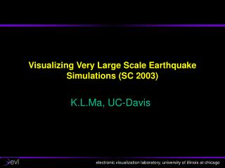 Visualizing Very Large Scale Earthquake Simulations (SC 2003)