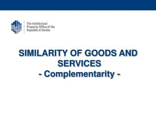 SIMILARITY OF GOODS AND  SERVICES -  Complementarity  -