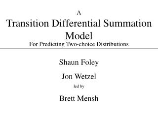 Transition Differential Summation Model