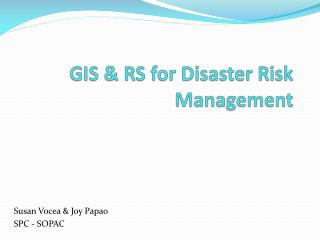 GIS & RS for Disaster Risk Management