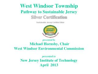 West Windsor Township Pathway to Sustainable Jersey  Silver Certification
