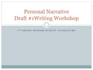 Personal Narrative  Draft #1Writing Workshop