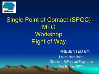 Single Point of Contact (SPOC) MTC  Workshop Right of Way