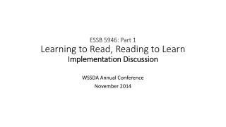 ESSB 5946: Part 1 Learning to Read, Reading to Learn Implementation Discussion
