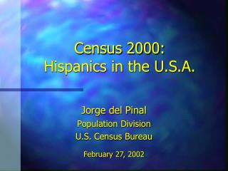 Census 2000: Hispanics in the U.S.A.
