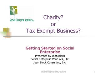Charity?  or Tax Exempt Business?