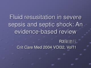 Fluid resusitation in severe sepsis and septic shock: An evidence-based review
