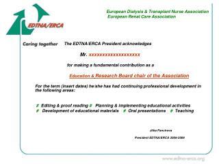 European Dialysis & Transplant Nurse Association  European Renal Care Association