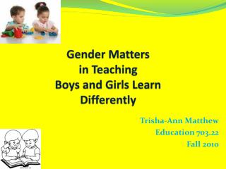 Gender Matters in Teaching Boys and Girls Learn Differently