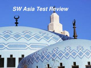 SW Asia Test Review