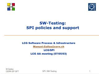 SW-Testing: SPI policies and support
