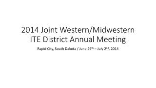 2014 Joint Western/Midwestern ITE District Annual Meeting