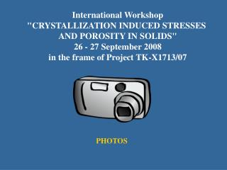 "International Workshop ""CRYSTALLIZATION INDUCED STRESSES"