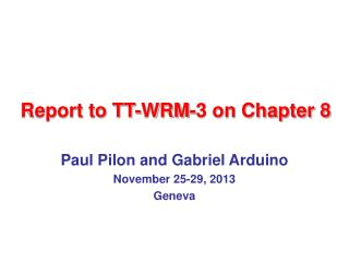 Report to TT-WRM-3 on Chapter 8