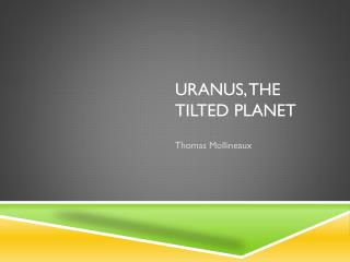 Uranus, The Tilted Planet
