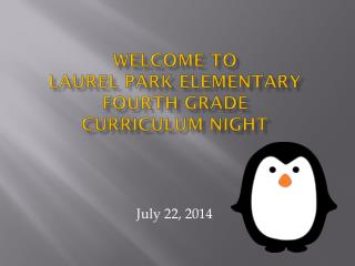 Welcome to  Laurel Park Elementary Fourth Grade  Curriculum Night