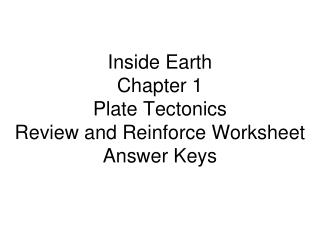 Inside Earth Chapter 1 Plate Tectonics Review and Reinforce Worksheet Answer Keys
