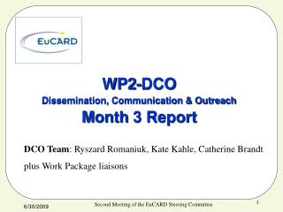 WP2-DCO Dissemination, Communication & Outreach M onth  3 Report